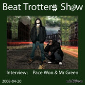 listen and download to pace won and mr green interview on beat trotterz show april 20th, 2008 on mixlawax hip hop radio