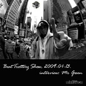 listen and download to mr green interview by vee one on beat trotterz show april 13th, 2009 on mixlawax hip hop radio